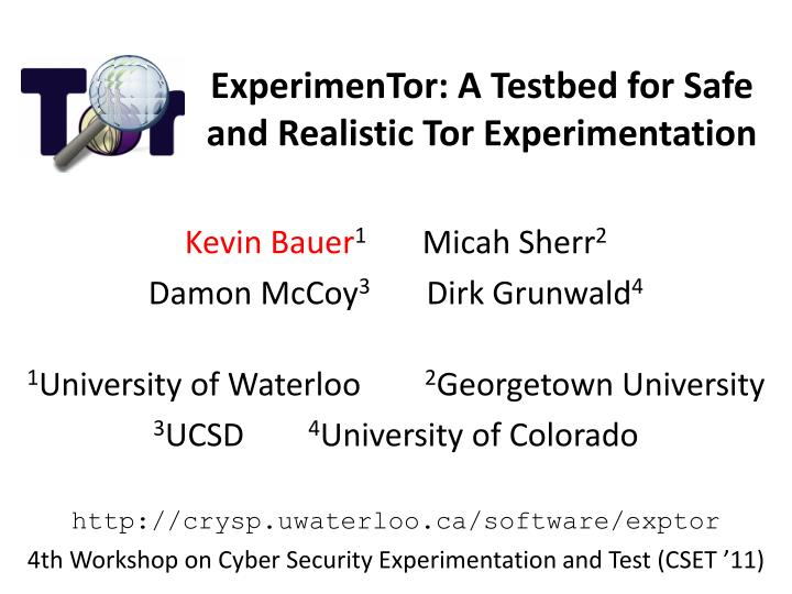 experimentor a testbed for safe and realistic tor experimentation n.