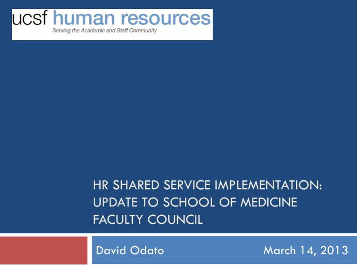 hr shared service implementation update to school of medicine faculty council n.