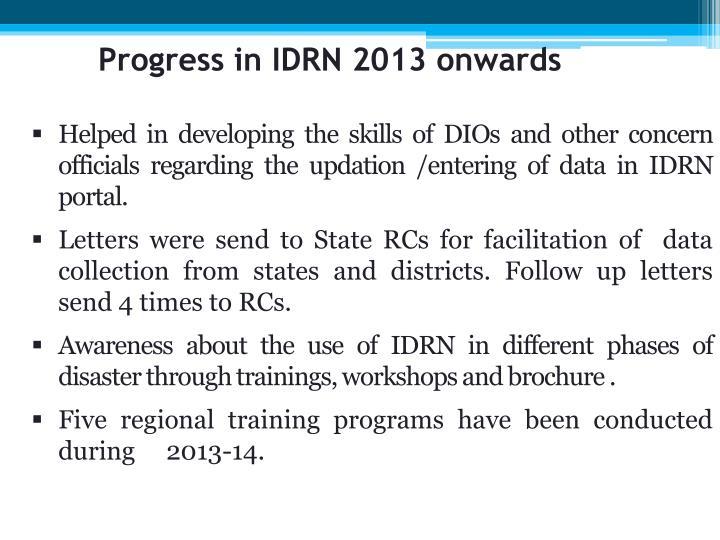 Progress in IDRN 2013 onwards