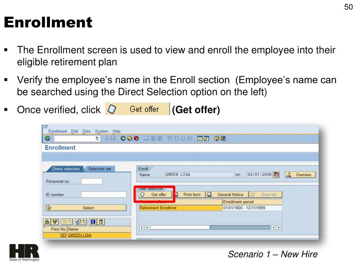 The Enrollment screen is used to view and enroll the employee into their eligible retirement plan