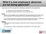 what if a new e mployee s a bsences are not being approved