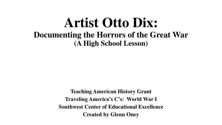 artist otto dix documenting the horrors of the great war a high school lesson n.