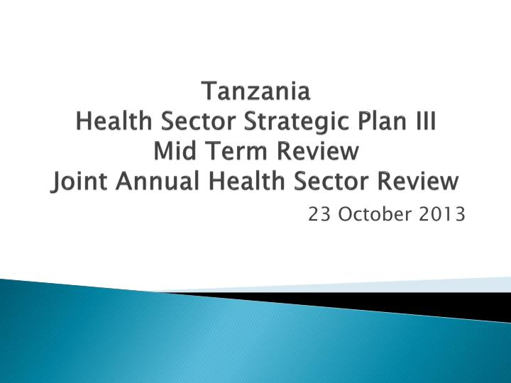 tanzania health sector strategic plan iii mid term review joint annual health sector review n.