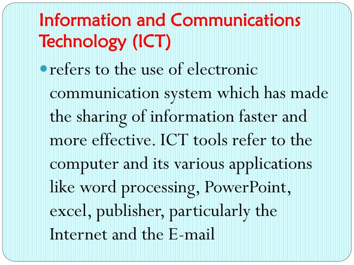 evaluate and use information and communications Information and communication technology (ict) includes computers, the  internet,  abilities to select, evaluate, and use a variety of technological  resources.