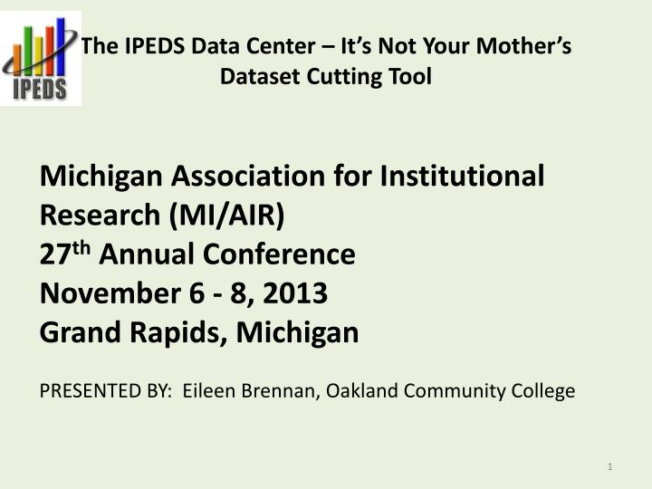the ipeds data center it s not your mother s dataset cutting tool n.