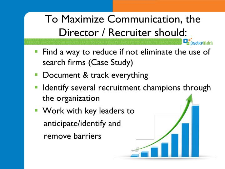 To maximize communication the director recruiter should