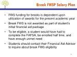 break fwsp salary plan