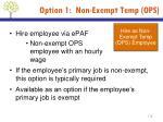 option 1 non exempt temp ops