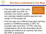 overtime is calculated in two ways