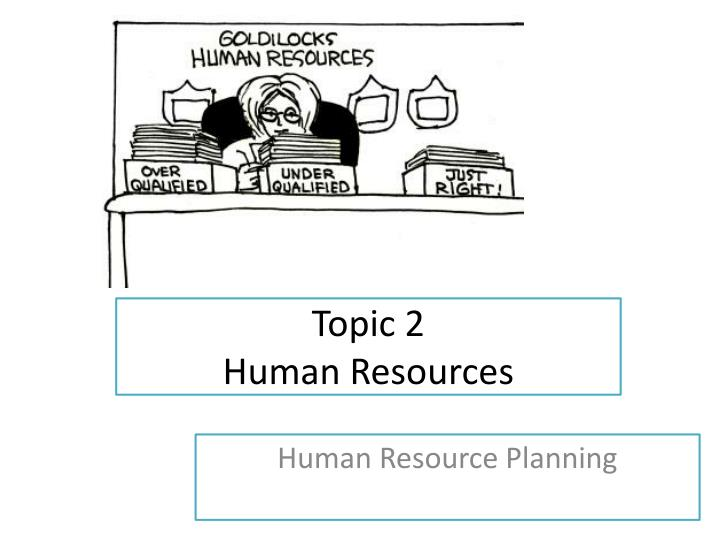 topic 2 human resources n.