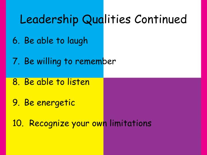 Leadership Qualities Continued