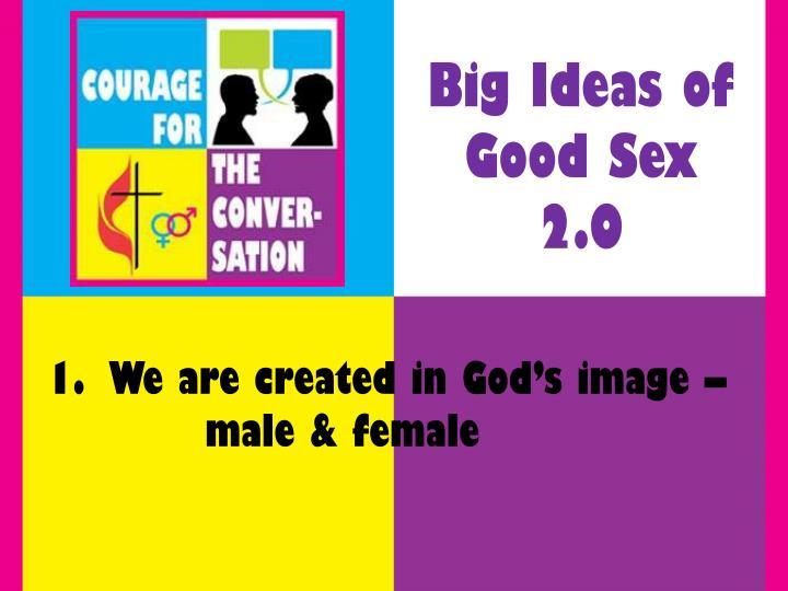 Big Ideas of Good Sex 2.0