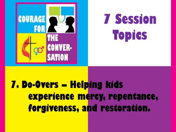 7 Session Topics