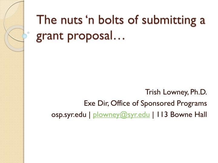 the nuts n bolts of submitting a grant proposal n.