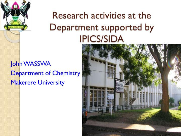 research activities at the department supported by ipics sida n.