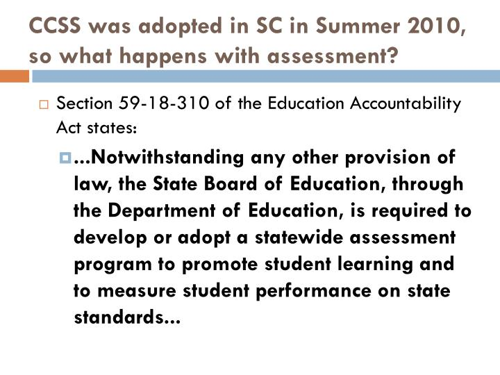 CCSS was adopted in SC in Summer 2010, so what happens with assessment?