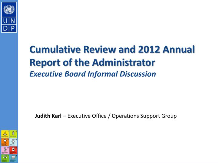 cumulative review and 2012 annual report of the administrator executive board informal discussion n.