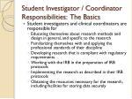 student investigator coordinator responsibilities the basics