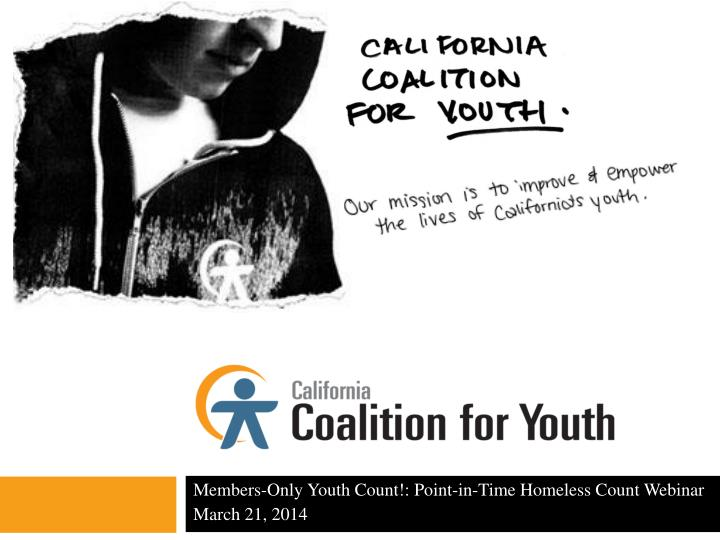 members only youth count point in time homeless count webinar march 21 2014 n.