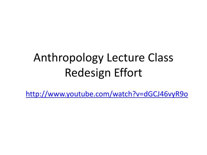 anthropology lecture class redesign effort n.