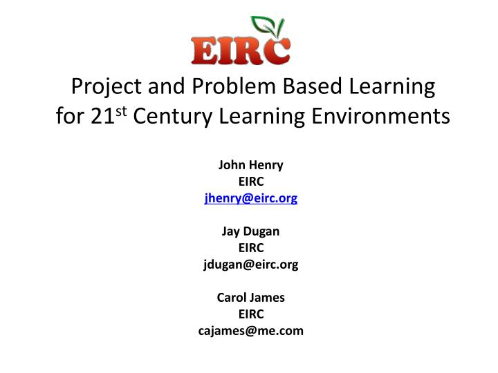 project and problem based learning for 21 st century learning environments n.