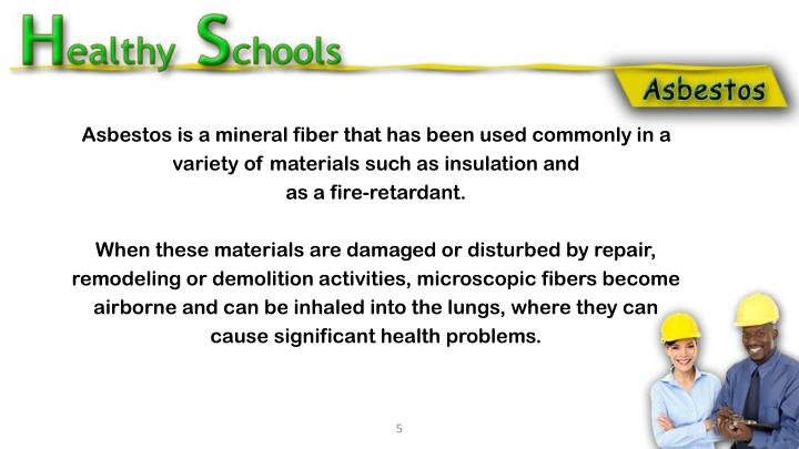 Asbestos is a mineral fiber that has been used commonly in a