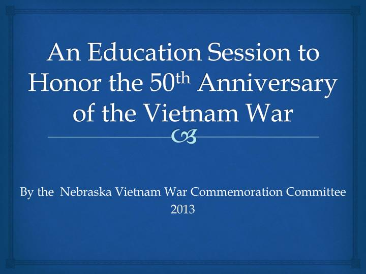an education session to honor the 50 th anniversary of the vietnam war n.