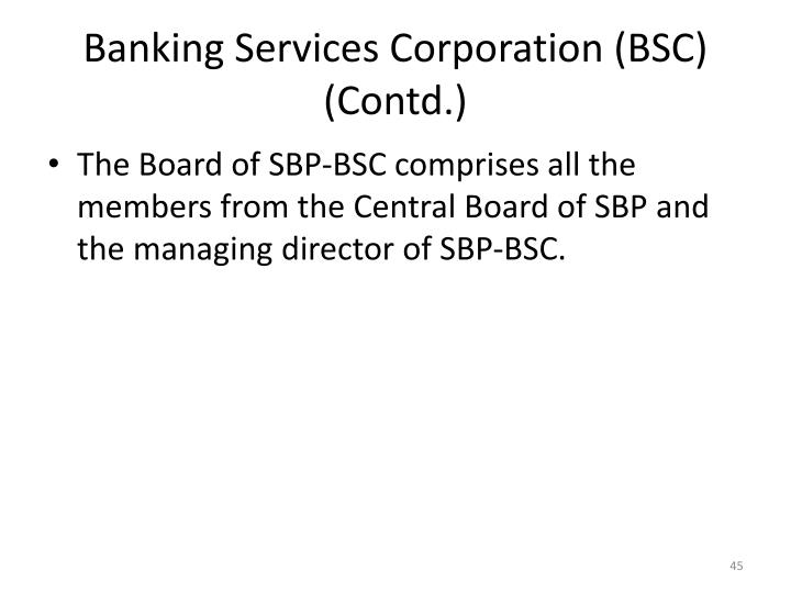Banking Services Corporation (BSC) (Contd.)