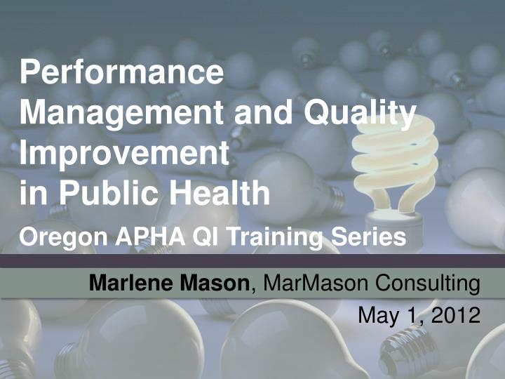performance management and quality improvement in public health oregon apha qi training series n.