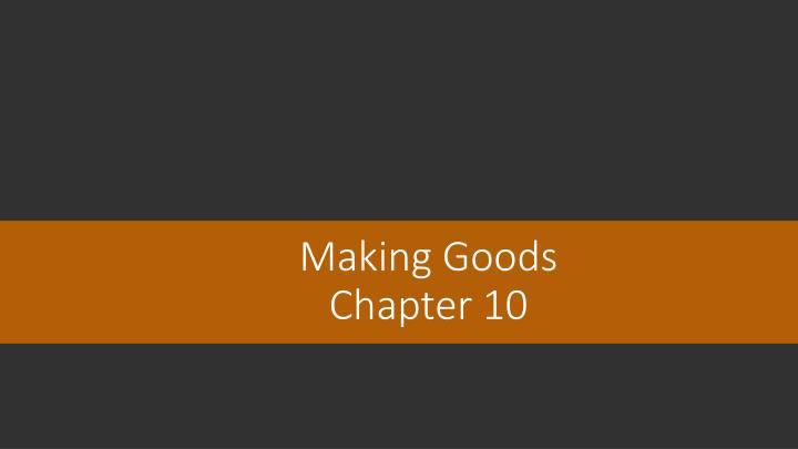 making goods chapter 10 n.