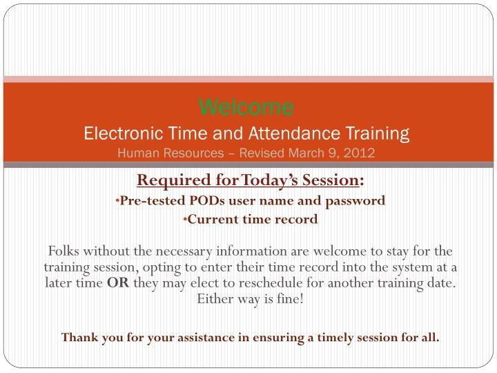 welcome electronic time and attendance training human resources revised march 9 2012 n.