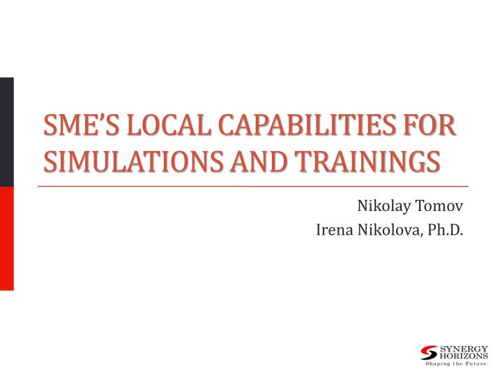 sme s local capabilities for simulations and trainings n.