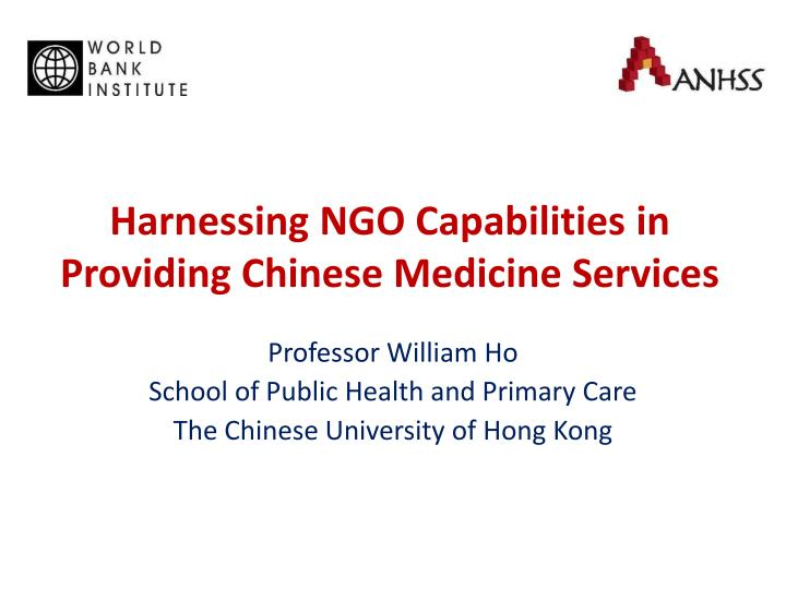 harnessing ngo capabilities in providing chinese medicine services n.