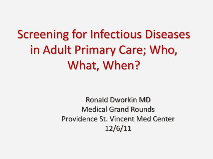 screening for infectious diseases in adult primary care who what when n.