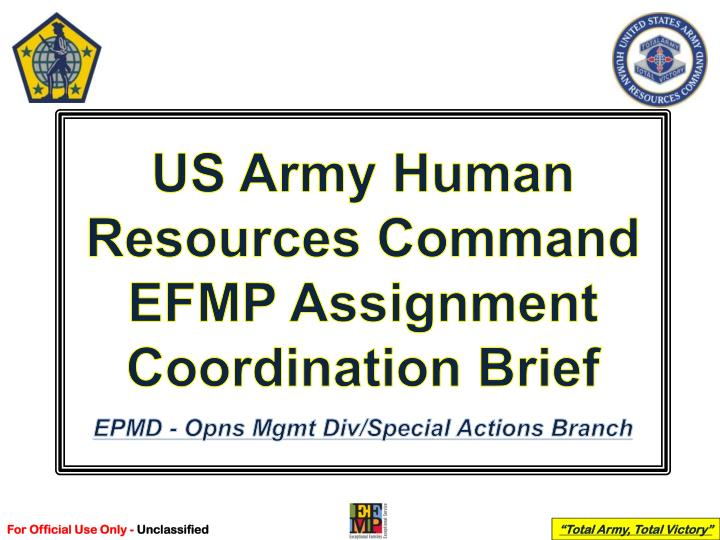 Ppt us army human resources command efmp assignment coordination us army human resources command efmp assignment coordination brief toneelgroepblik Images