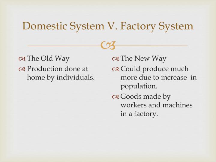 Domestic System V. Factory System