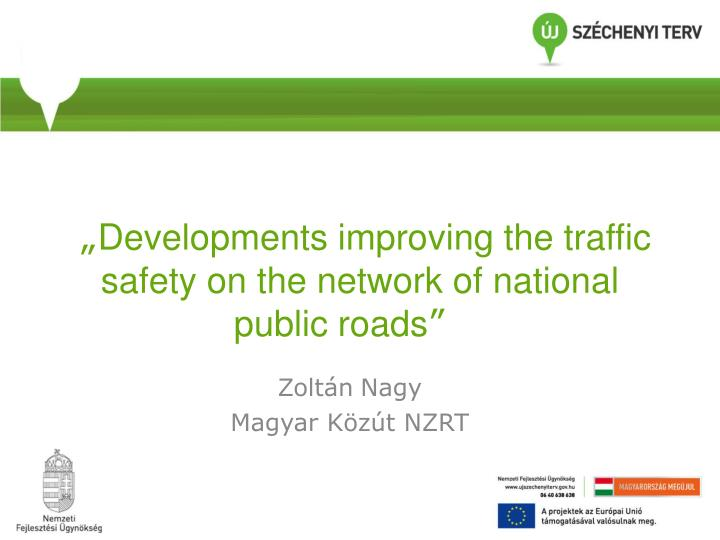 developments improving the traffic safety on the network of national public roads n.