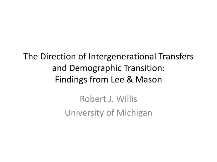 the direction of intergenerational transfers and demographic transition findings from lee mason n.