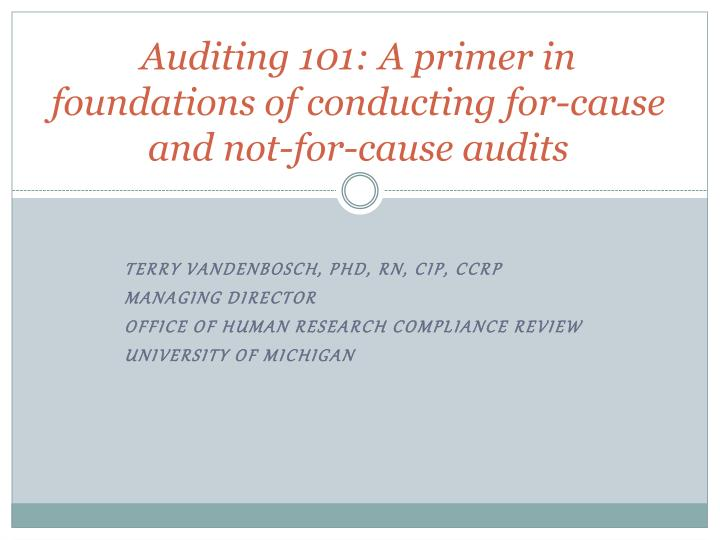 auditing 101 a primer in foundations of conducting for cause and not for cause audits n.