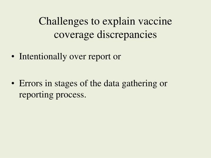 Challenges to explain vaccine coverage discrepancies