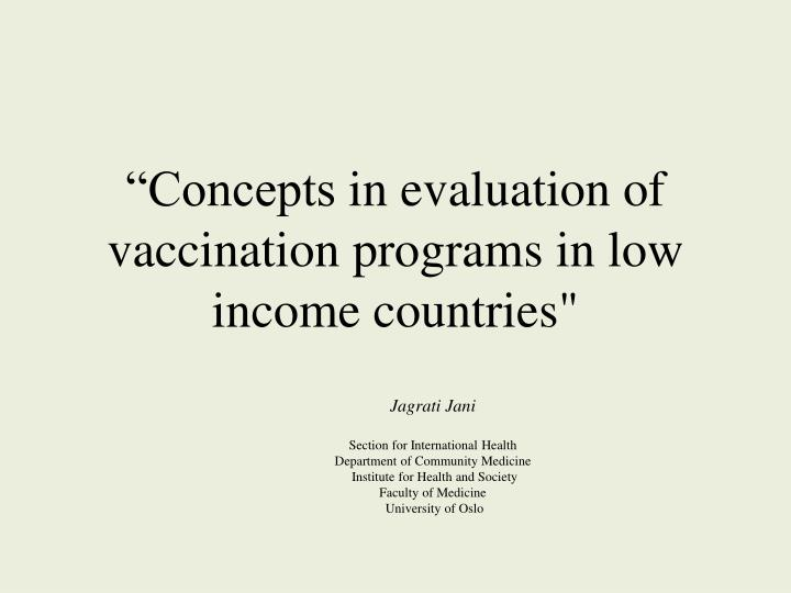 Concepts in evaluation of vaccination programs in low income countries