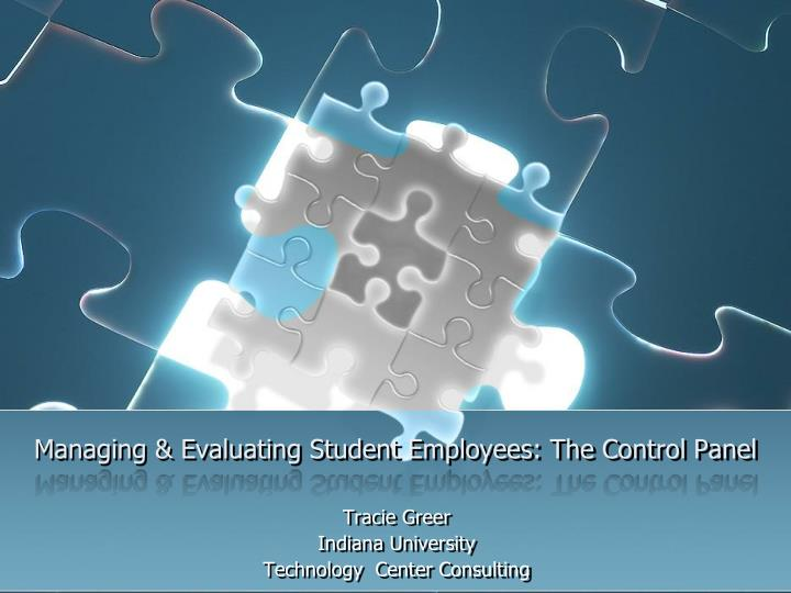 managing evaluating student employees the control panel n.