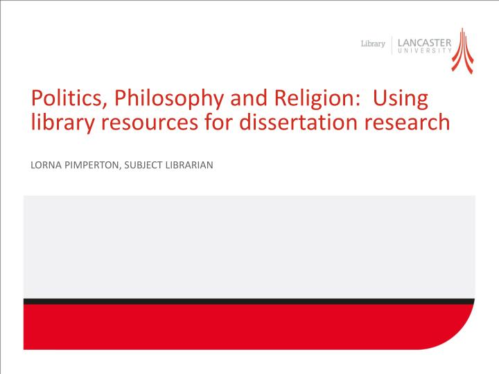 politics philosophy and religion using library resources for dissertation research n.