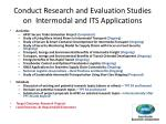 conduct research and evaluation studies on intermodal and its applications