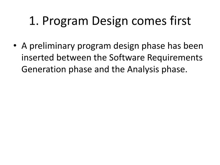 1. Program Design comes first
