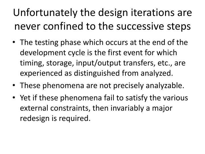 Unfortunately the design iterations are never confined to the successive steps