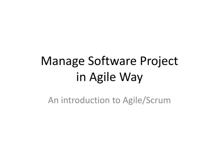 manage software project in agile way n.