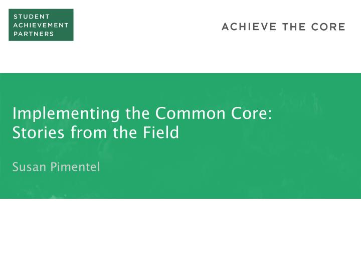 implementing the common core stories from the field n.