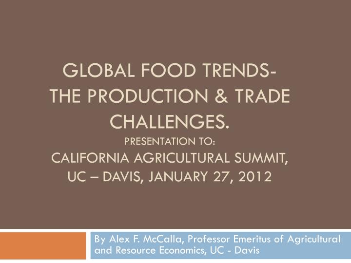PPT - Global Food trends- The production & trade Challenges