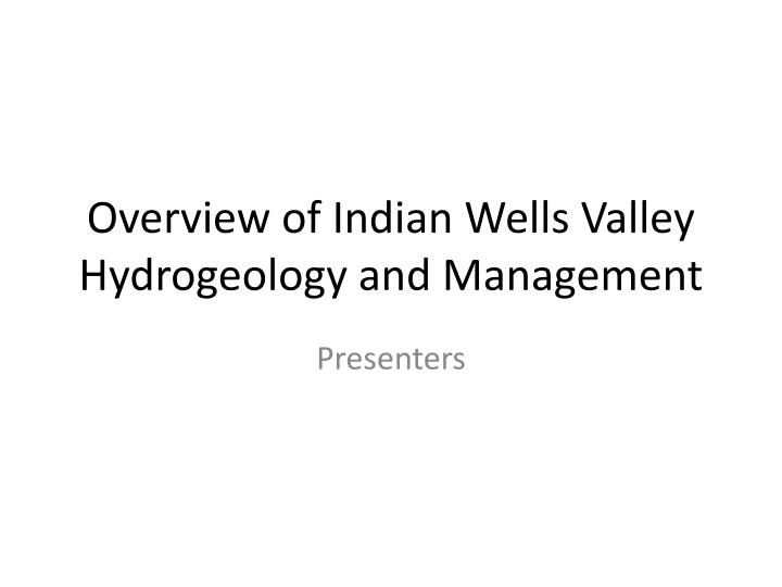 overview of indian wells valley hydrogeology and management n.